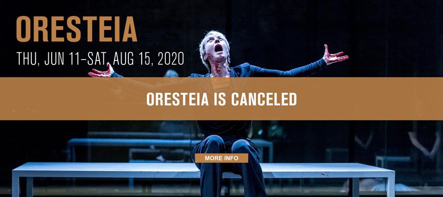 Oresteia is Canceled