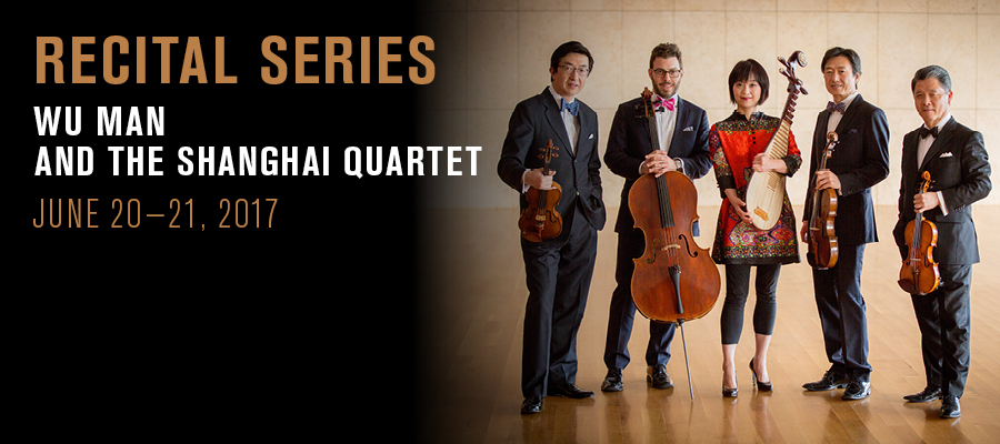 Recital Series: Wu Man and the Shanghai Quartet