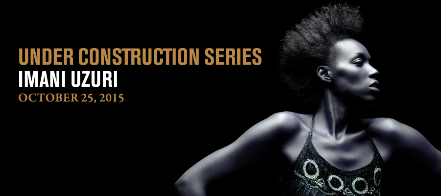 Under Construction Series: Imani Uzuri