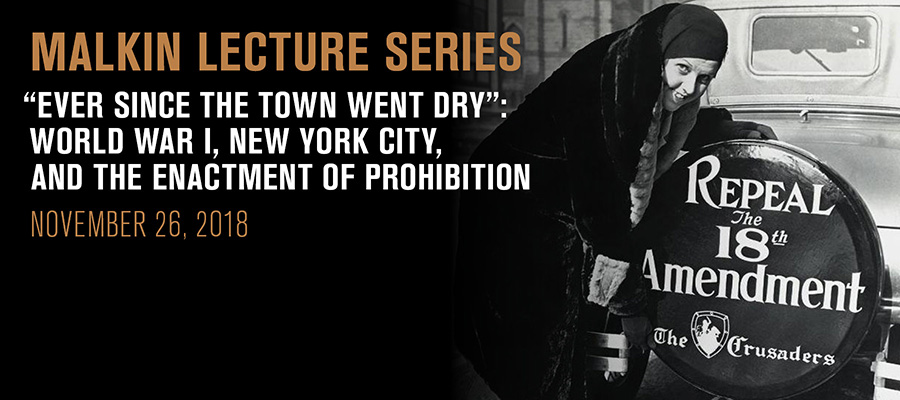 Malkin Lecture: World War I, New York City, and the Enactment of Prohibition