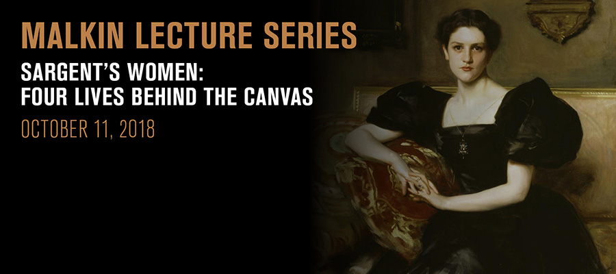 Malkin Lecture: Sargent's Women: Four Lives Behind the Canvas