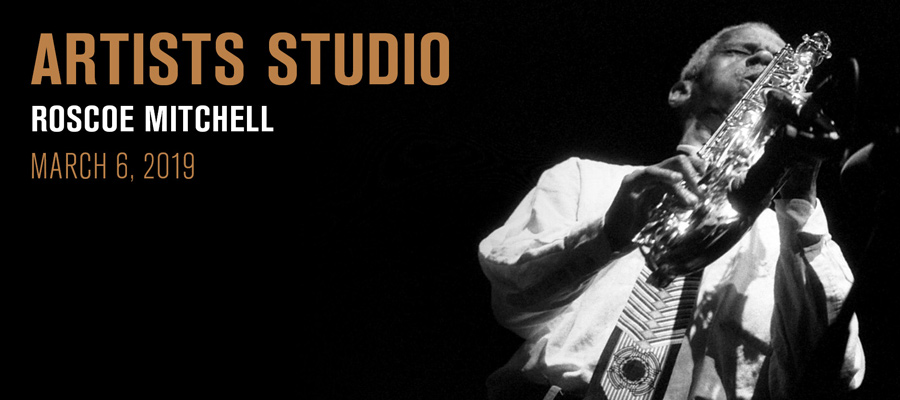 Artists Studio: Roscoe Mitchell