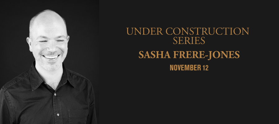 Under Construction Series: Sasha Frere-Jones